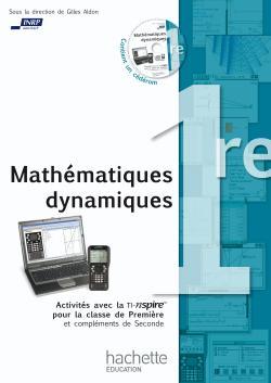 Mathématiques dynamiques - Activités avec la TI-Nspire pour la classe de Première + CD