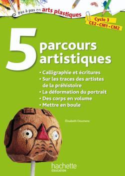 5 parcours artistiques pour le cycle 3, Calligraphie