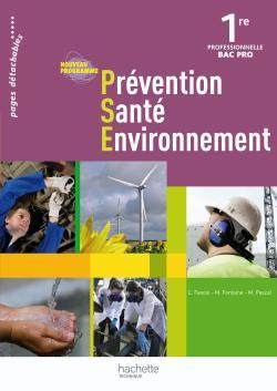 Prévention Santé Environnement 1re Bac Pro - Livre élève - Ed.2010