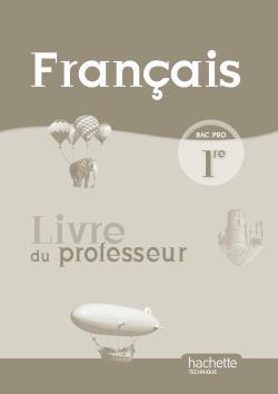 Français 1re Bac Pro - Livre professeur - Ed.2010