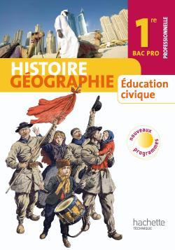 Histoire Géographie Education civique 1re Bac Pro - Livre élève Grand format - Ed.2010
