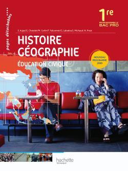 Histoire Géographie Éducation civique 1re Bac Pro - Livre élève - Ed.2010