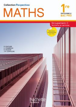 Perspectives Maths 1re Bac Pro Tertiaire (C) - Livre élève - Ed.2010