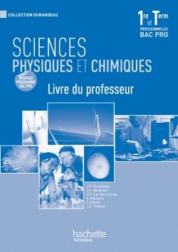 Sciences physiques et chimiques 1re et Term. Bac Pro - Livre professeur - Ed.2010