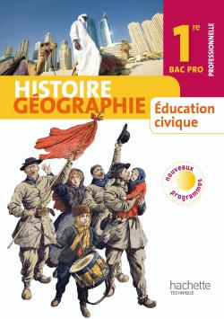 Histoire Géographie Education civique 1re Bac Pro - Livre élève Format compact - Ed.2010