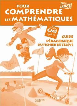 Pour comprendre les mathématiques CM1 - Guide pédagogique du fichier élève - Ed.2011