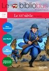 Le Bibliobus Nº 33 CM - Le XXe siècle - Livre de l'élève - Ed.2011