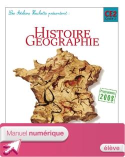 Les Ateliers Hachette Histoire-Géographie CE2 éd. 2009 - Manuel numérique version élève