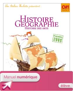 Les Ateliers Hachette - Histoire-Géographie CM1 - Manuel numérique version élève - Ed 2010