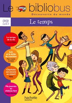 Le Bibliobus Nº 32 CP/CE1 - Le temps - Cahier de l'élève - Ed.2011