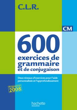 CLR 650 exercices de grammaire et de conjugaison CM - Livre de l'élève - Ed.2011