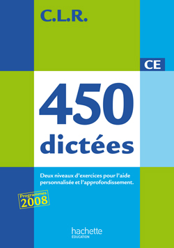 CLR 450 dictées CE - Corrigés Edition 2010