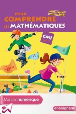 Pour comprendre les mathématiques CM1 - Manuel numérique enseignant - Ed.2009