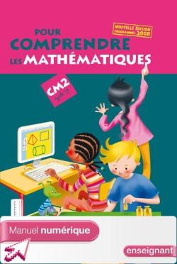 Pour comprendre les mathématiques CM2 - Manuel numérique version enseignant avec adoption - Ed.2009