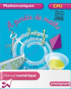 A portée de maths - Mathématiques CM2 - Manuel numérique version enseignant - Ed.2009