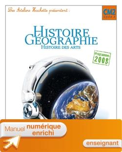 Les Ateliers Hachette Histoire-Géographie CM2 Ed 2011 - Manuel numérique enrichi enseignant