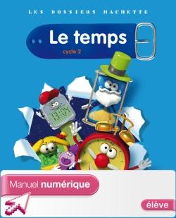 Les Dossiers Hachette Le temps Cycle 2 - Manuel numérique élève - Ed 2011
