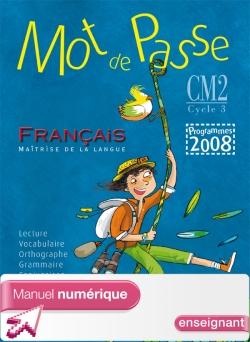 Mot de passe Français CM2 - Manuel numérique version enseignant - Ed. 2011
