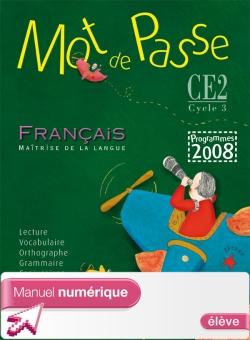 Mot de Passe Français CE2 - Manuel numérique version élève - Ed. 2009