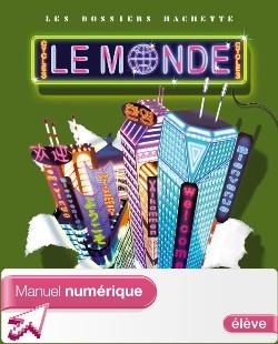 Les Dossiers Hachette Géographie Cycle 3 - Le Monde - Manuel numérique élève - Ed 2007