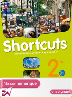 Manuel numérique enseignant Shortcuts 2de - Anglais - Edition 2010
