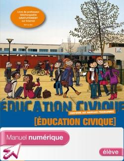 Manuel numérique élève Education Civique 6e