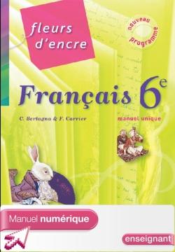 Manuel numérique enseignant Fleurs d'Encre 6e - Français - Edition 2009