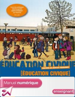Manuel numérique enseignant Education Civique 6e