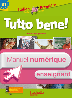 Manuel numérique Tutto bene Italien 1re - Licence enseignant - Edition 2011