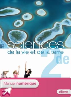Manuel numérique Sciences de la Vie et de la Terre 2de - Licence élève - Edition 2010