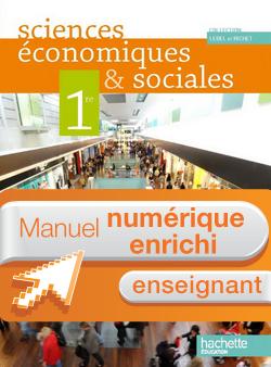 Manuel numérique Sciences économiques et sociales 1re ES - Licence enseignant - Edition 2011