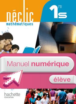 Manuel numérique Déclic Mathématiques 1re S - Livre élève - Edition 2011