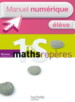 Manuel numérique Maths Repères 1ère S - Licence élève - Edition 2011