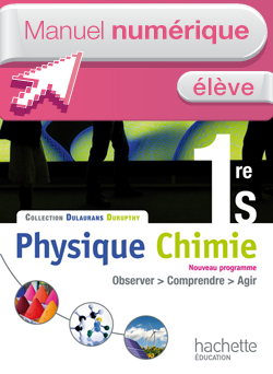 Manuel numérique Physique-Chimie 1re S - Licence élève - Edition 2011