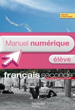 Manuel numérique Français 2de L'écume des lettres Edition 2011 - Licence élève