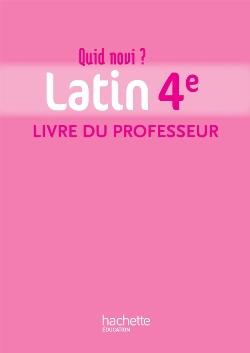 Quid novi? - Latin 4e - Livre du professeur - Edition 2011