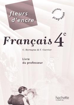 Fleurs d'encre - Français 4e - Livre du professeur - Edition 2011