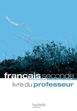 L'écume des lettres - Livre unique de Français 2de - Livre du professeur - Edition 2011