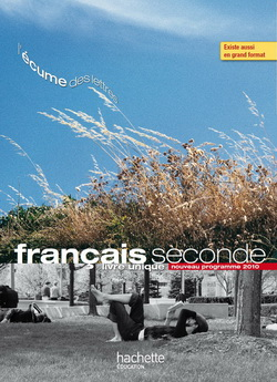 L'écume des lettres - Livre unique de Français 2de - Livre élève format compact - Edition 2011