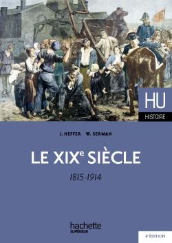 Le XIXe siècle 1815 - 1914