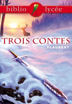Bibliolycée - Trois contes, Flaubert