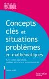 Concepts clés et situations-problèmes en mathématiques