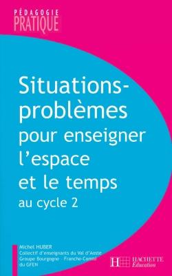 Situations - Problèmes pour enseigner l'espace et le temps au cycle 2