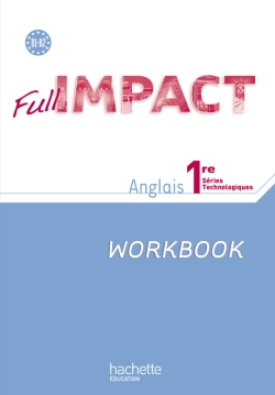Full Impact 1res séries technologiques - Workbook - Ed.2011