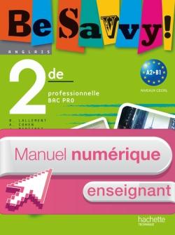 Be savvy! 2de Bac Pro - Manuel numérique - Licence enseignant - Ed.2009