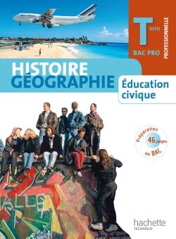Histoire Géographie Education civique Terminale Bac Pro - Livre élève Format compact - Ed.2011