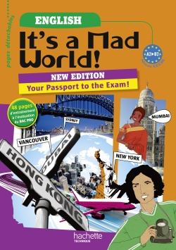 It's a mad world! Passport to the exam 1re et Term. Bac Pro - Livre élève - Ed.2011