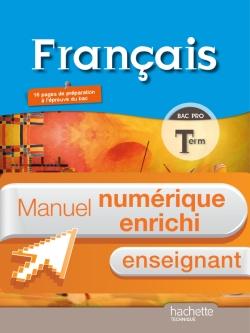 Français Terminale Bac Pro - Manuel numérique - Licence enseignant  - Ed.2011