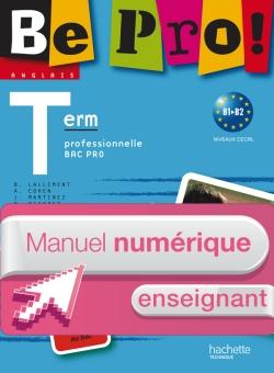 Be pro! Terminale Bac Pro - Manuel numérique - Licence enseignant - Ed.2011