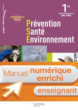 Prévention Santé Environnement 1re Bac Pro - Manuel numérique-Licence enseignant enrichie - Ed.2011